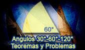 Ángulos de 30, 60 y 120 Grados, Teoremas y Problemas.