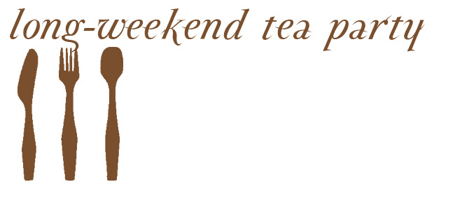 Long-Weekend Tea Party