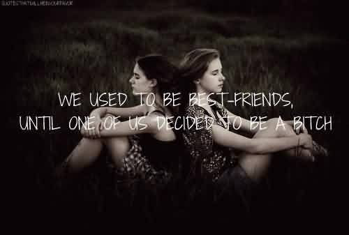 Meaningful Tumblr Quotes We Used To Be Best Friends