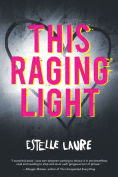 Title: This Raging Light, Author: Estelle Laure