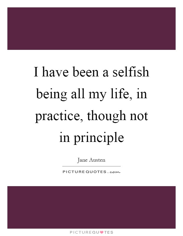 Not Selfish Quotes Sayings Not Selfish Picture Quotes
