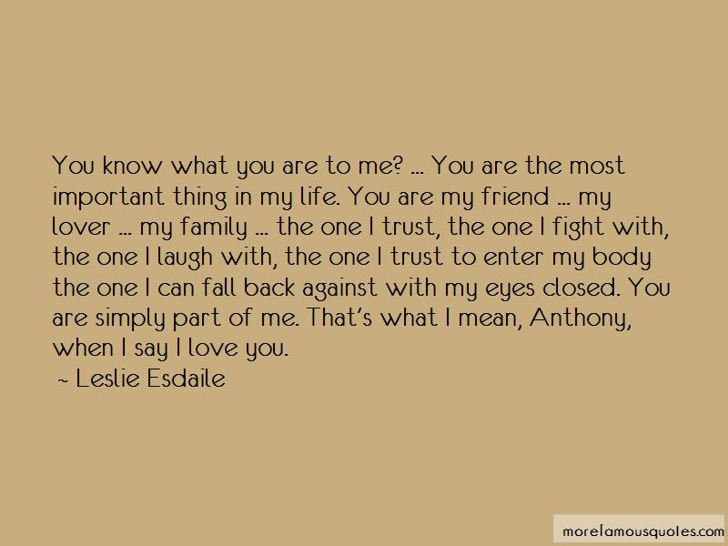 You Are The Most Important Thing In My Life Quotes Top 42 Quotes