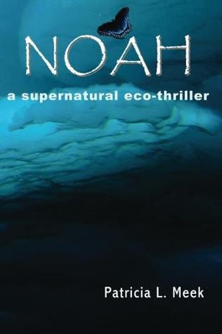 Noah: A Supernatural Eco-Thriller