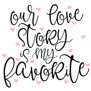 Silhouette Design Store View Design 244636 Our Love Story Is My