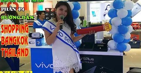 Rong Chơi Trên Đất Thái Lan - P9 - Hướng Dẫn Mua Sắm Shopping Bangkok Thái Lan - Travel In Thailand
