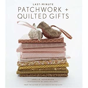 Last-minute Patchwork and Quilted Gifts