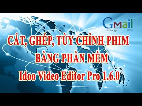 Cắt, ghép, tùy chỉnh phim bằng Idoo Video Pro 1.6 | Kỹ Năng CNTT Cho Giáo Viên