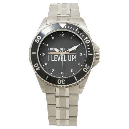 I don't get older - I level up! Wristwatch