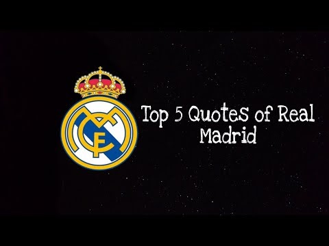 Top 5 Quotes of Real Madrid