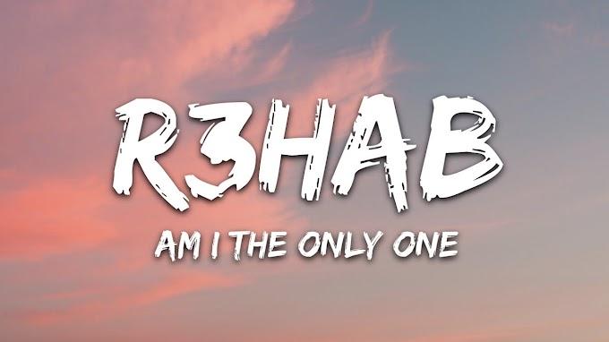 R3HAB & Astrid S & HRVY - Am I The Only One (Lyrics)