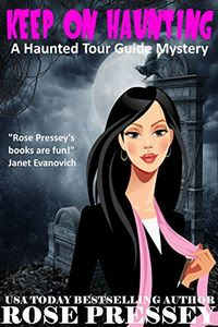 Keep on Haunting by Rose Pressey