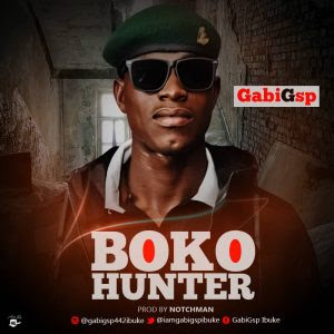 Download Music Mp3:- GabiGsp – Boko Hunter