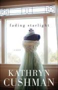 Fading Starlight - Kathryn Cushman