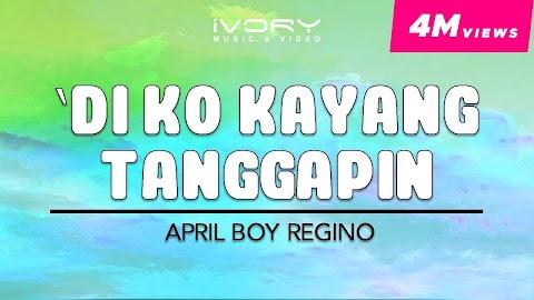April Boy Regino Di Ko Kayang Tanggapin Lyrics