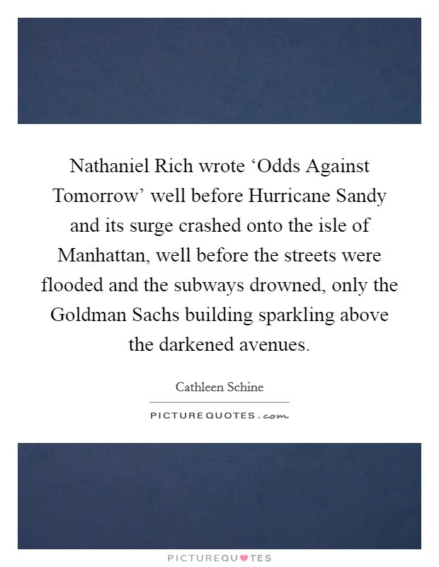 Nathaniel Rich Wrote Odds Against Tomorrow Well Before