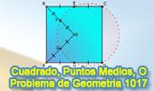 Problema de Geometría 1017 (English ESL): Cuadrado, Centro, Puntos Medios, Circunferencia, Puntos Cocíclicos, Cuadrilátero Inscriptible