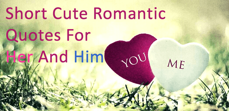 Short Cute Romantic Quotes For Her And Him