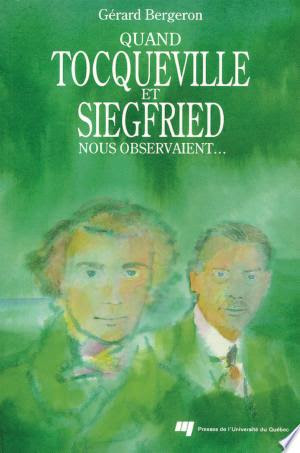 Télécharger Quand Tocqueville Et Siegfried Nous Observaient Pdf