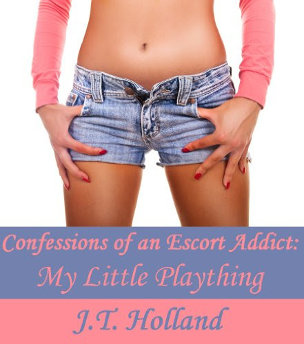 My Little Plaything (Confessions of an Escort Addict) by JT Holland