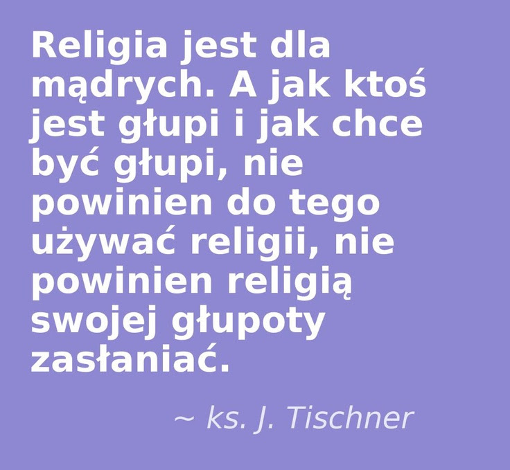 Religion, Tischner This quote courtesy of @Pinstamatic (http://pinstamatic.com)