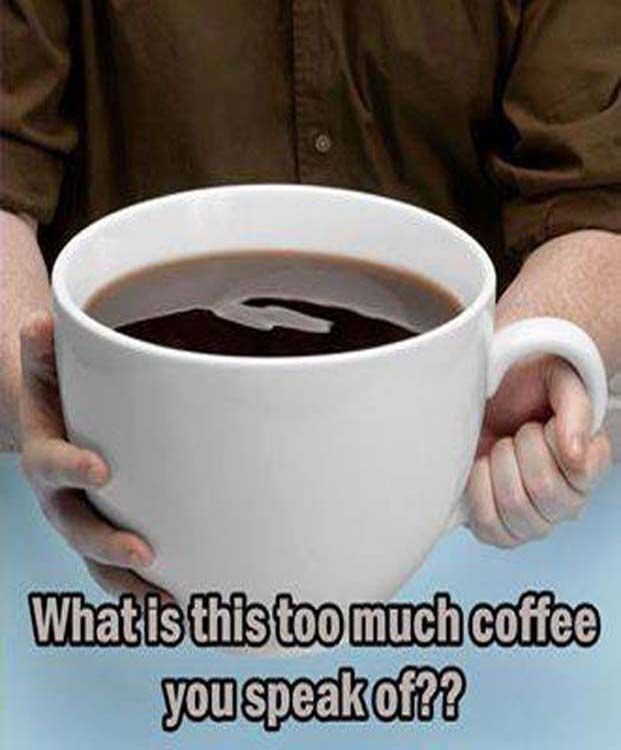 Coffee - How Much Is Dangerously Too Much