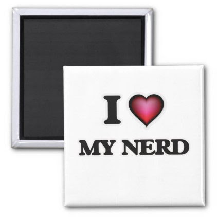 I Love My Nerd Magnet