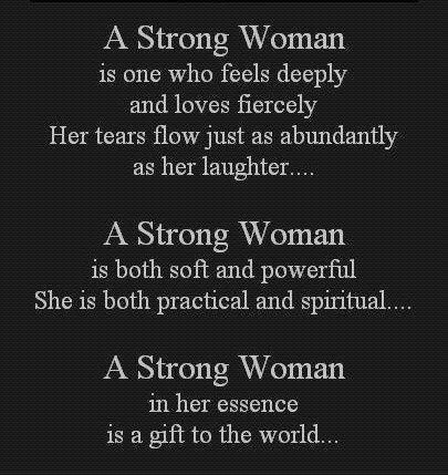 A Strong Woman Is One Who Feels Deeply Faith Quote