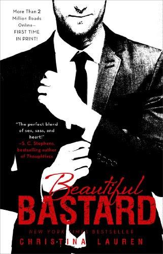 Beautiful Bastard (The Beautiful Series) by Christina Lauren