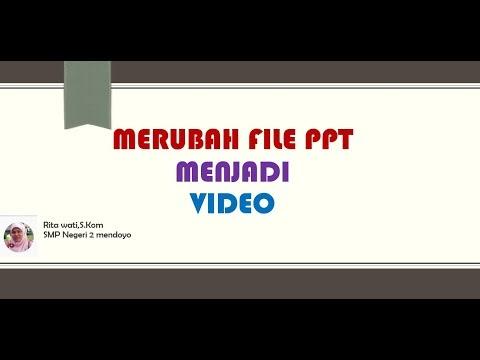 Cara Merubah File Power Point Menjadi Video