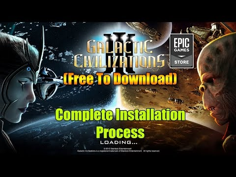 Galactic Civilizations III EPIC GAMES STORE Installation Process (Free T...