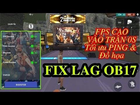 HOT » Ứng dụng Fix Lag Free Fire OB17 Hỗ trợ FPS cao & Ổn định PING│Vào trận 0s,Tối ưu Mượt FULL MÁY