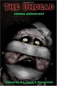 "Cover of ""The Undead: Zombie Anthology"""
