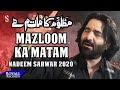 Lyrics - Mazloom Ka Matam - Nadeem Sarwar - Muharram 1442-2020