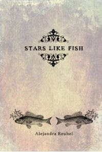 Alejandra Reuhel - Stars Like Fish and Where Everything Lost Is Found
