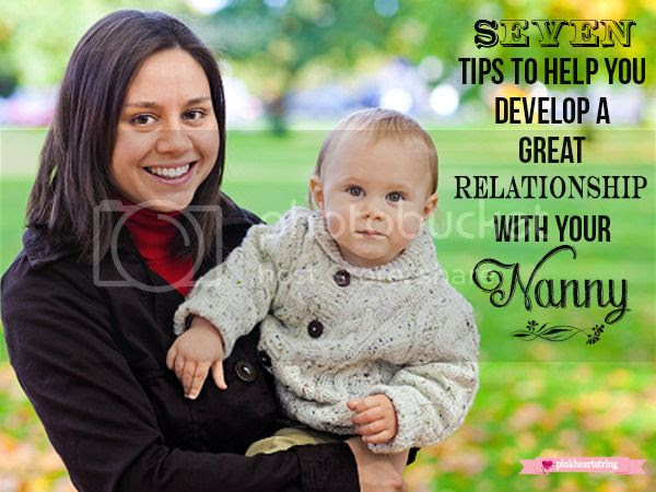 Tips to Help You Develop a Great Relationship with Your Nanny