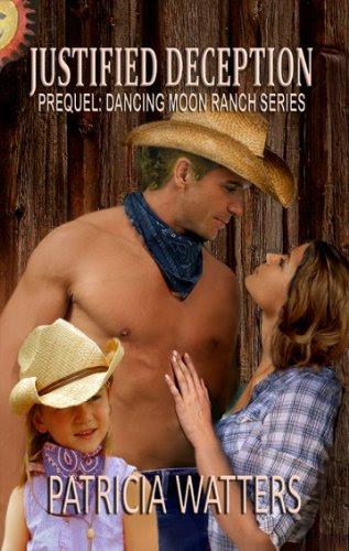 Justified Deception (Prequel: Dancing Moon Ranch Series) by Patricia Watters