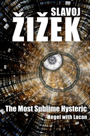 zizek the most sublime hysteric