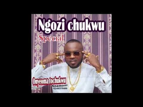 NGOZI CHUKWU by Onyeoma Tochukwu Nnamani