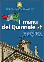 La copertina del volume «I menu del Quirinale», a cura di Maurizio Campiverdi e Francesco Ricciardi,  realizzato dall'Accademia italiana della cucina