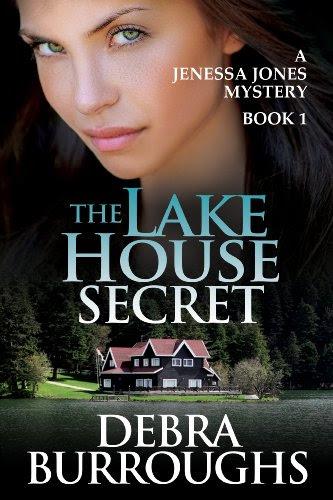 The Lake House Secret, A Romantic Suspense Novel (A Jenessa Jones Mystery) by Debra Burroughs