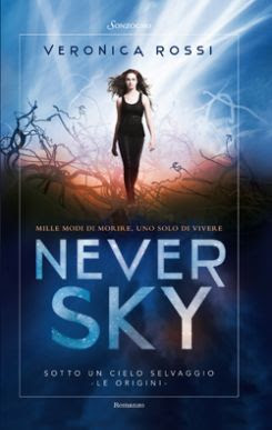 Never Sky. Sotto un cielo selvaggio. Le origini