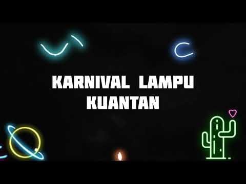 Karnival Lampu Kuantan | Visit Pahang