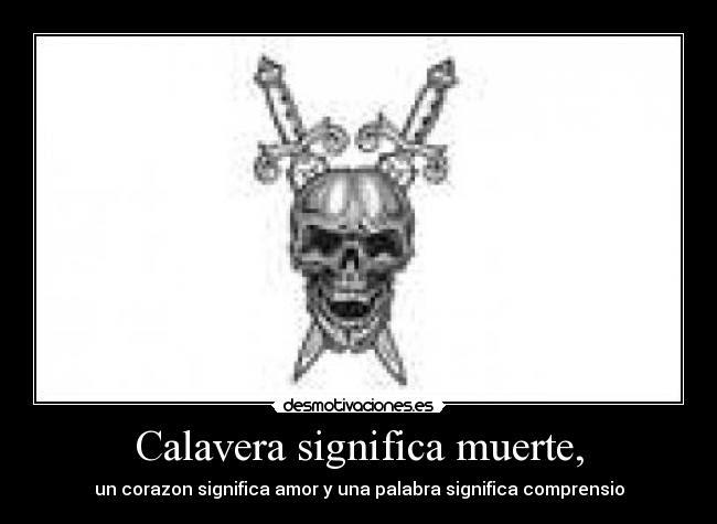 Calavera Significa Muerte Desmotivaciones