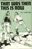 That Was Then, This is Now by S.E. Hinton
