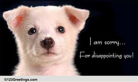 I Disappointed You! Free Sorry eCards, Greeting Cards