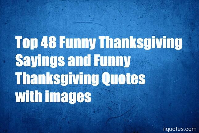 Funny Thanksgiving Wishes Quotes