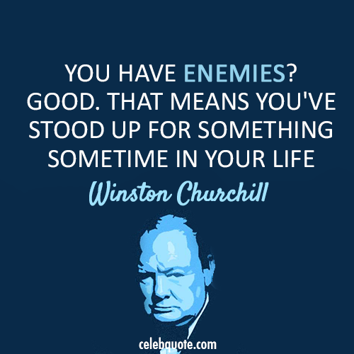 Winston Churchill Quote About Life Friends Enemies Cq