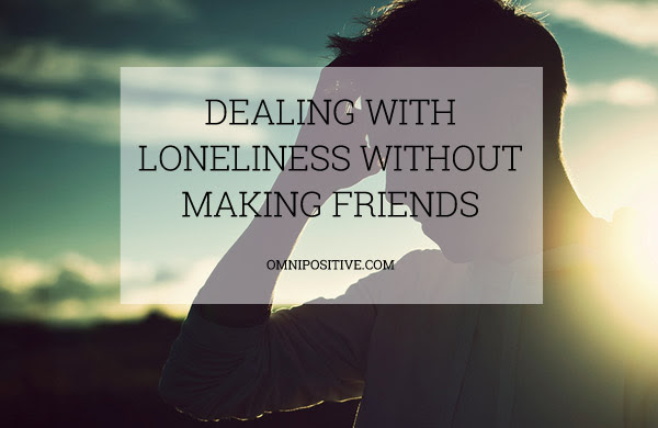 Dealing With Loneliness Without Making Friends
