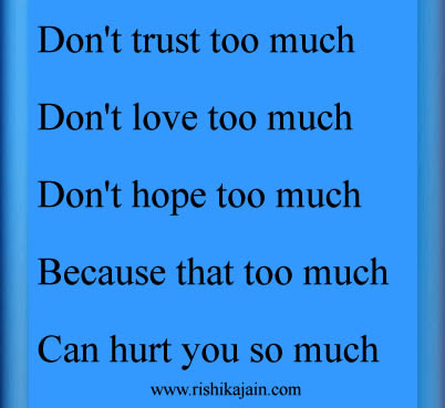 Dont Trust Too Much Dont Love Too Much Inspirational Quotes