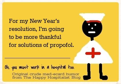 For my New Year's resolution, I'm going to be more thankful for solutions of propofol nurse ecard humor photo.